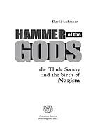 Hammer of the gods : the Thule Society and the birth of Nazism