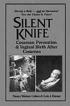 Silent knife : cesarean prevention and vaginal birth after cesarean (VBAC)