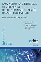 Law, norms and freedoms in cyberspace liber amicorum Yves Poullet