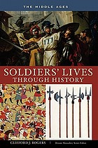 Soldiers' lives through history : the Middle Ages