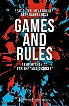 Games and rules : game mechanics for the