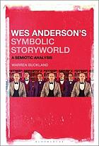 Wes Anderson's Symbolic Storyworld : a Semiotic Analysis.
