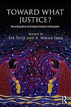 Toward what justice? : describing diverse dreams of justice in education