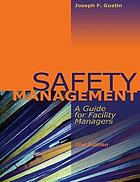 Safety management : a guide for facility managers