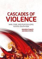 Cascades of violence : war, crime and peacebuilding across South Asia