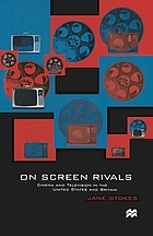 On screen rivals : cinema and television in the United States and Britain