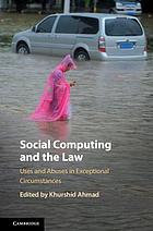 Social computing and the law : uses and abuses in exceptional circumstances