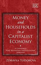 Money and households in a capitalist economy : a gendered post Keynesian-institutional analysis