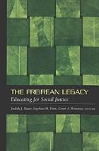 The Freirean legacy : educating for social justice