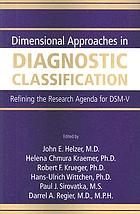 Dimensional approaches in diagnostic classification : refining the research agenda for DSM-V
