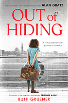 Out of hiding : a Holocaust survivor's journey to America