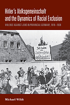 Hitler's Volksgemeinschaft and the dynamics of racial exclusion : violence against Jews in provincial Germany, 1919-1939