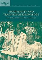 Biodiversity and traditional knowledge : equitable partnerships in practice