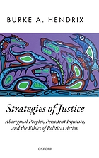 Strategies of justice : Aboriginal peoples, persistent injustice, and the ethics of political action