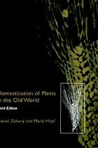 Domestication of plants in the old world : the origin and spread of cultivated plants in West Asia, Europe, and the Nile Valley