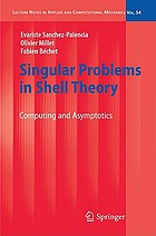 Singular problems in shell theory : computing and asymptotics