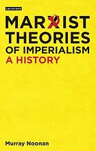 Marxist theories of imperialism. A history