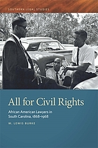 ALL FOR CIVIL RIGHTS : african american lawyers in south carolina 1868-1968.