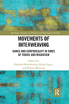 Movements of interweaving : dance and corporeality in times of travel and migration