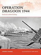 Operation Dragoon 1944 : France's other D-Day