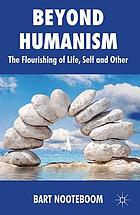 Beyond humanism : the flourishing of life, self and other