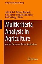 Multicriteria Analysis in Agriculture : Current Trends and Recent Applications