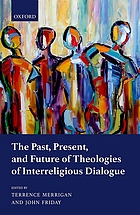 The past, present, and future of theologies of interreligious dialogue