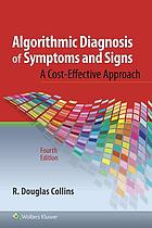 Algorithmic diagnosis of symptoms and signs : a cost-effective approach