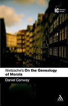 Nietzsche's On the genealogy of morals : a reader's guide