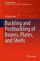 Buckling and postbuckling of beams, plates, and shells