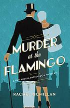 Murder at the Flamingo : a Novel.