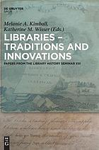 Libraries - Traditions and Innovations Papers from the Library History Seminar XIII