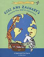Gigi and Zachary's Around-the-World adventure : a seek-and-find game