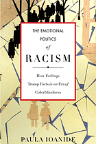 The emotional politics of racism : how feelings trump facts in an era of colorblindness