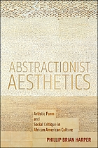 Abstractionist aesthetics artistic form and social critique in African American culture