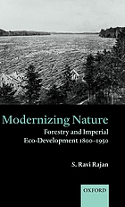 Modernizing nature : forestry and imperial eco-development 1800-1950