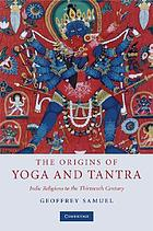 The origins of yoga and tantra : Indic religions to the thirteenth century
