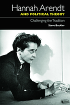 Hannah Arendt and political theory : challenging the tradition