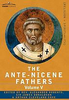 The Ante-Nicene fathers : Volume V : Fathers of the third century