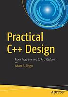 Practical C++ design : from programming to architecture.