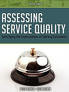 Assessing service quality : satisfying the expectations of library customers