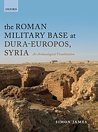 The Roman military base at Dura-Europos, Syria : an archaeological visualisation