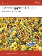 Thermopylae 480 BC : last stand of the 300