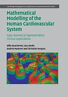 Mathematical modelling of the human cardiovascular system : data, numerical approximation, clinical applications
