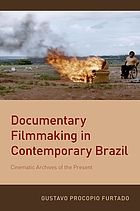 Documentary filmmaking in contemporary Brazil. Cinematic archives of the present.