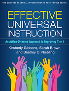 Effective universal instruction : an action-oriented approach to improving tier 1
