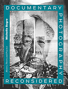Documentary photography reconsidered : history, theory and practice