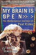 My brain is open : the mathematicla journey of Paul Erdos