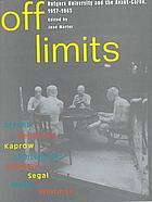 Off limits Rutgers University and the avant-garde, 1957-1963