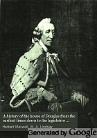 A history of the house of Douglas from the earliest times down to the legislative union of England and Scotland.